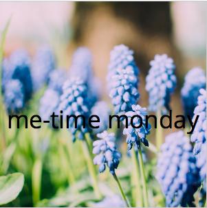 me-time Monday