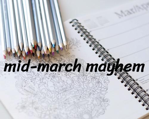 mid-march mayhem