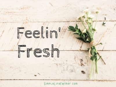 feelin' fresh!