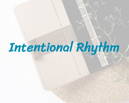 Intentional Rhythm